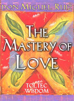 The Mastery Of Love - Don Miguel Ruiz - Books Covers